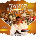 Mixtape: DJ Virgin – Dance & Reign Mix