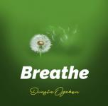 (Audio + Video) Dunsi Oyekan – Breath mp3 download