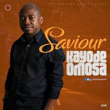 AUDIO + VIDEO: Kayode Omosa – Saviour