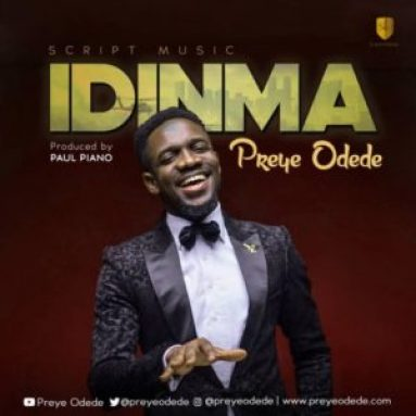 Idinma – Preye Odede (Mp3, Video and Lyrics)