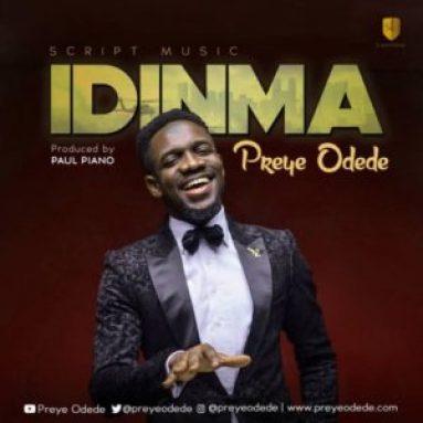 Idinma – Preye Odede (Mp3, Video and Lyrics)