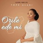 Tope Alabi – Orile Ede Mi (Audio and Vidoe)