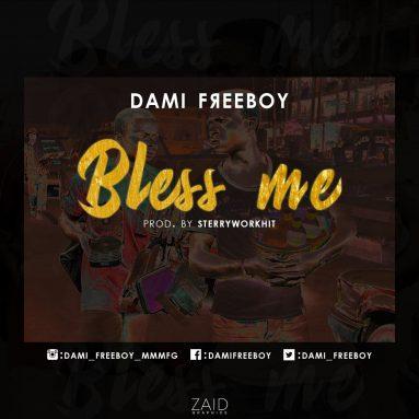 Dami Freeboy – Bless Me (Audio+Video)