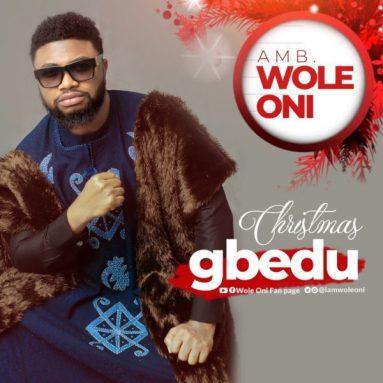 Smashing Hit: Wole Oni — Christmas Gbedu