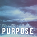 Discovering and Achieving your Life Purpose