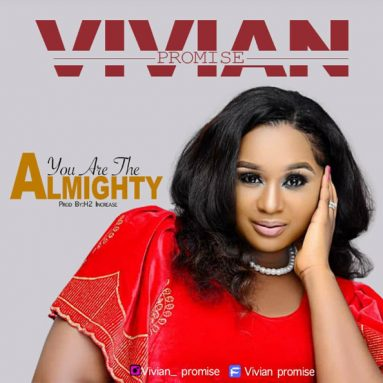 Vivian Promise – You Are The Almighty (Mp3 Download + Lyrics)